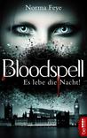 Bloodspell - Es lebe die Nacht by Norma Feye