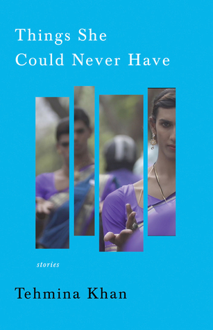 Things She Could Never Have by Tehmina Khan