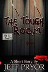 The Tough Room