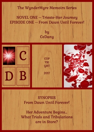 TWM Series Novel One/Episode One-From Dawn Until Forever!