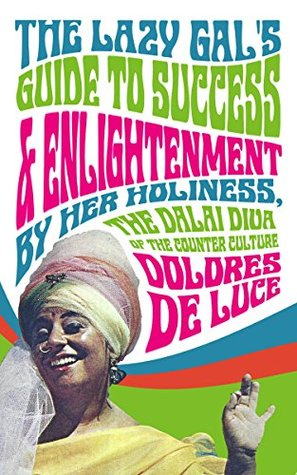 The Lazy Gal's Guide to Sucess & Enlightenment (Counter Culture Diva Book 3)