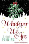 Whatever We Are: A Highland Springs Romance (Whatever Series Book 3)