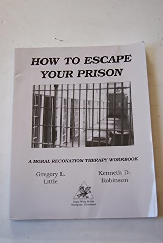 how-to-escape-your-prison-a-moral-reconation-therapy-workbook