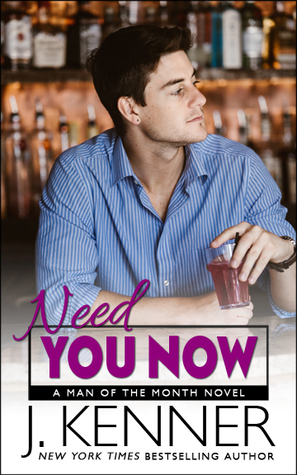 Need You Now (Man of the Month #3) by J. Kenner