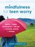 Mindfulness for Teen Worry:...