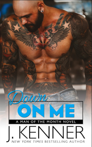 Down on Me (Man of the Month, #1)