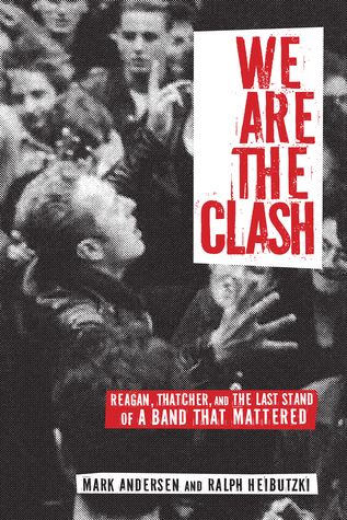 we-are-the-clash-reagan-thatcher-and-the-last-stand-of-a-band-that-mattered