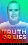 Truth or lies you decide: life from my perspective as i remember it (autobiography)