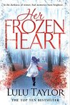 Her Frozen Heart by Lulu Taylor