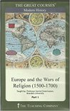 Europe and the Wars of Religion 1500-1700 by Govind P. Sreenivasan