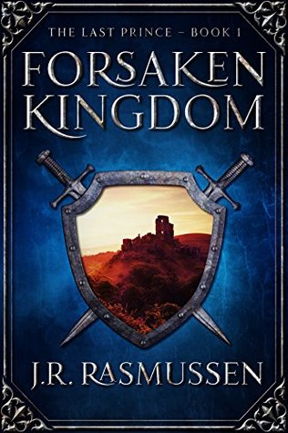 Review: 'Forsaken Kingdom' by J R Rasmussen