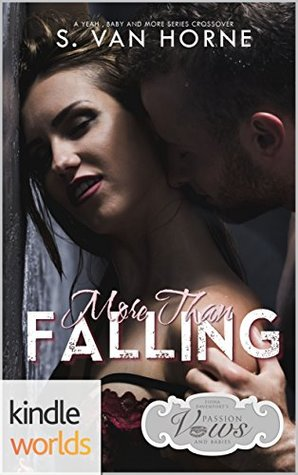 More Than Falling (Passion, Vows & Babies Kindle Worlds Novella)