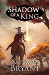 Shadow of a King (The Blood Mage Chronicles Book 3)