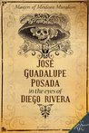 José Guadalupe Posada in the eyes of Diego Rivera