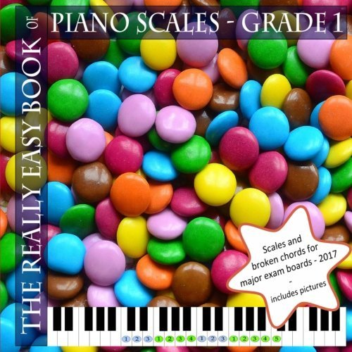 The Really Easy Book of Piano Scales - Grade 1: Scales and broken chords for Grade 1 piano