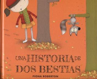 Una historia de dos bestias por Fiona Roberton