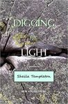 Digging For Light by Sheila Templeton