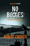 No Bodies by Robert   Crouch
