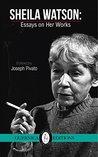 Sheila Watson: Essays on Her Works (Essential Writers Series)