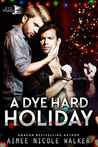 A Dye Hard Holiday (Curl Up and Dye Mysteries, #4.5)