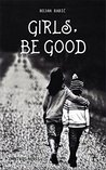Girls, be Good: An Omnibus Novel