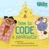 How to Code a Sandcastle (How to Code with Pearl & Pascal,