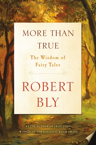 More than true the wisdom of fairy tales by robert bly 35020366 fandeluxe Choice Image
