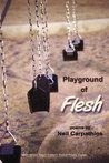 Playground of Flesh