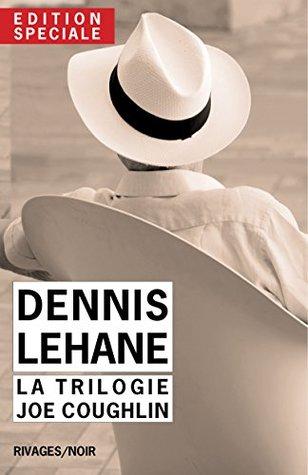 Edition Spéciale Dennis Lehane - La trilogie Joe Coughlin: Un pays à l'aube, Ils vivent la nuit, Ce monde disparu