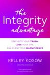 The Integrity Advantage by Kelley Kosow