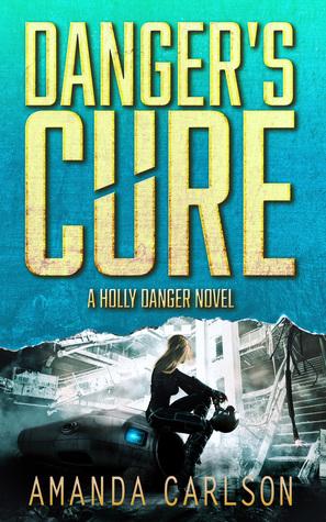 Danger's Cure (Holly Danger Book 4)