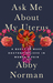 Ask Me About My Uterus by Abby  Norman