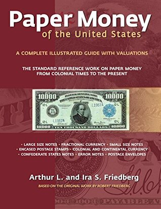 Paper Money of the United States: A Complete Illustrated Guide with Valuations
