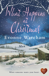 What Happens at Christmas by Evonne Wareham