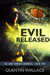 Evil Released (The Game Warden Chronicles, #2) by Quentin Wallace