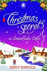 Christmas Secrets in Snowflake Cove by Emily Harvale