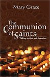 The Communion of Saints: Talking to God and Grandma