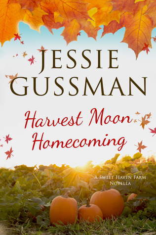 Harvest Moon Homecoming (Sweet Haven Farm, Novella #1)