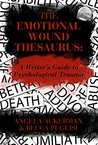The Emotional Wound Thesaurus by Becca Puglisi