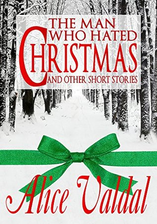The Man Who Hated Christmas and other short stories