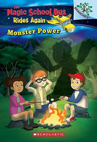Monster Power: A Branches Book (The Magic School Bus Rides Again)