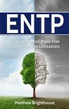 ENTP: Understand And Break Free From Your Own Limitations