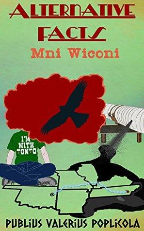 Alternative Facts: Mni Wiconi