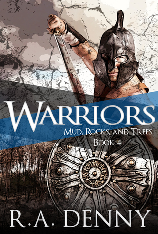Warriors by R.A. Denny