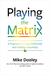 Playing the Matrix by Mike Dooley