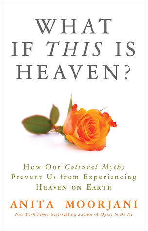what-if-this-is-heaven-how-our-cultural-myths-prevent-us-from-experiencing-heaven-on-earth