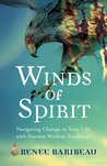Winds of Spirit: Ancient Wisdom Tools for Navigating Relationships, Health, and the Divine