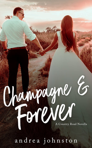 Champagne & Forever by Andrea Johnston