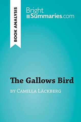The Gallows Bird by Camilla Läckberg (Book Analysis): Detailed Summary, Analysis and Reading Guide (BrightSummaries.com)