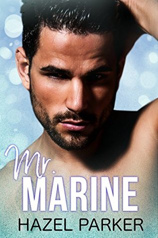 Mr. Marine by Hazel Parker